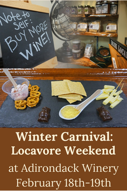 Locavore Weekend at ADK Winery Lake George Feb 18-19th