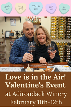 Love is in the Air Valetine's Wine Tasting @ ADK Winery Feb 11-12th