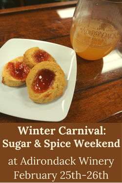 Sugar & Spice Weekend at ADK Winery in Lake George Feb 25-26