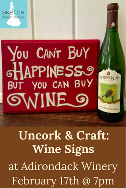 Uncork & Craft Adk Winery Feb 17th
