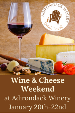 Adk Winery Wine Cheese Weekend Jan 20th-22nd Lake George