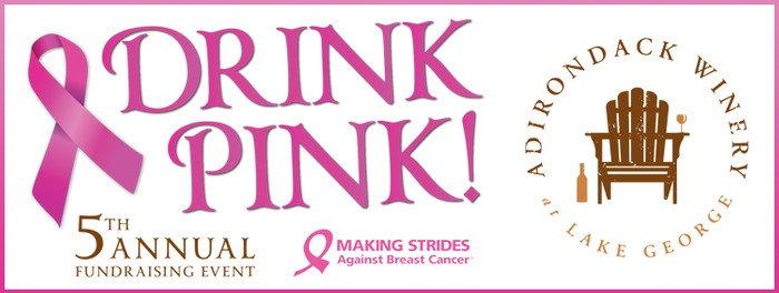 You're invited to the 5th Annual Drink Pink Weekend at Adirondack Winery!