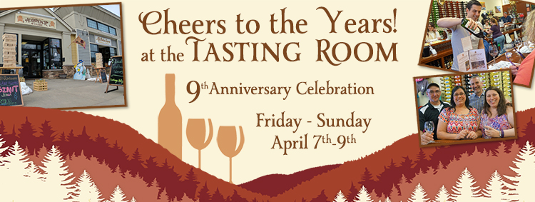 Cheers to the Years! ADK Winery 9th Anniversary Celebration at th Tasting Room: April 7-9th