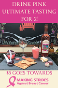 Drink Pink: Ultimate Wine Tasting Session for 2 ($5 Donated to Making Strides of the ADKs!)