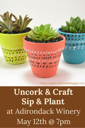 Uncork & Craft: Sip & Plant (May 12)